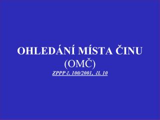 Ohled�n� m�sta ?inu (OM?) ZPPP ?. 100/2001,  ?l. 10