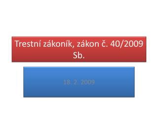 Trestn� z�kon�k, z�kon ?. 40/2009 Sb.
