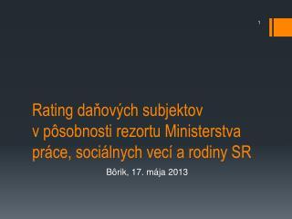 Rating daňových subjektov  v pôsobnosti rezortu Ministerstva práce, sociálnych vecí a rodiny SR