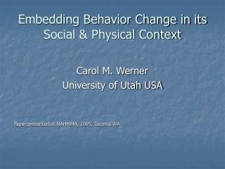 Embedding Behavior Change in its Social & Physical Context