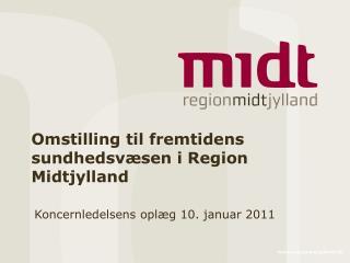 Omstilling til fremtidens sundhedsvæsen i Region Midtjylland