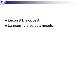 Le�on 8 Dialogue A La nourriture et les aliments