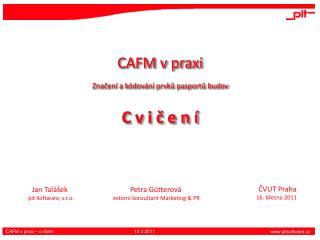 CAFM v praxi Značení a kódování prvků pasportů budov C v i č e n í