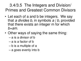 3.4/3.5  The Integers and Division/ Primes and Greatest Common Divisors