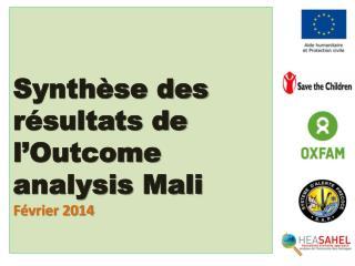 Synthèse des résultats de l' Outcome analysis  Mali  Février 2014