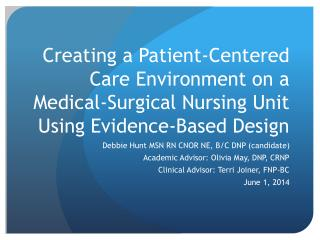 Debbie Hunt MSN RN CNOR NE, B/C DNP (candidate) Academic Advisor: Olivia May, DNP, CRNP