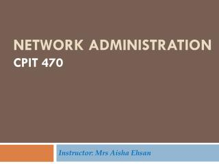 Network  Administration Cpit 470