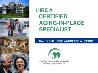 HIRE A  CERTIFIED   AGING-IN-PLACE   SPECIALIST
