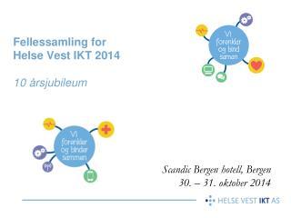 Fellessamling for  Helse Vest IKT 2014 10 årsjubileum