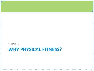 Why Physical Fitness?