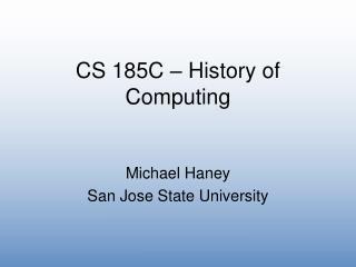 CS 185C   History of Computing