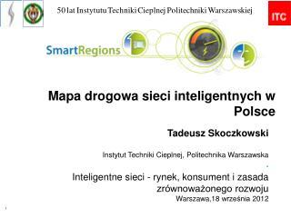 Tadeusz Skoczkowski Instytut Techniki Cieplnej, Politechnika Warszawska .