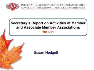 Secretary's Report on Activities of Member and Associate Member Associations 2010-11