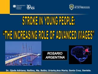 STROKE IN YOUNG PEOPLE:  THE INCREASING ROLE OF ADVANCED IMAGES