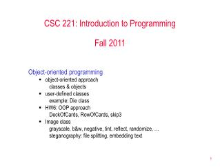CSC 221: Introduction to Programming Fall 2011
