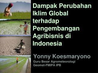 Dampak  Perubahan Iklim Global terhadap Pengembangan Agribisnis di Indonesia