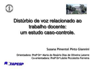Distúrbio de voz relacionado ao trabalho docente: um estudo caso-controle.