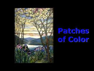 Patches of Color