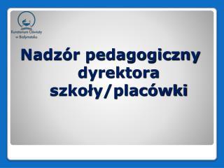Nadz r pedagogiczny dyrektora szkoly