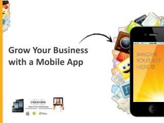 Grow Your Business  with a Mobile App