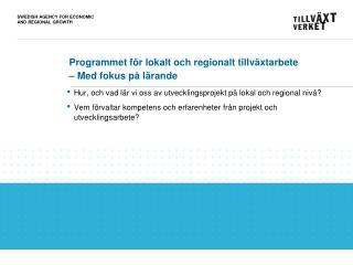 Programmet f�r lokalt och regionalt tillv�xtarbete  � Med fokus p� l�rande