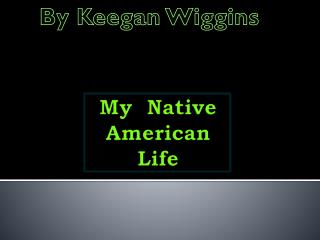 My  Native American Life