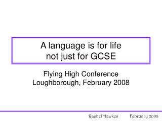 A language is for life  not just for GCSE