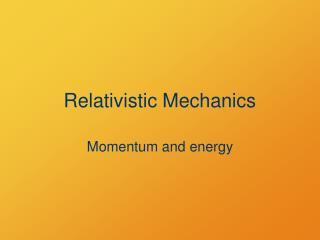 Relativistic Mechanics