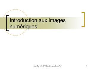 Introduction aux images num�riques