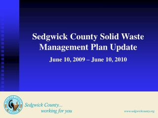 Sedgwick County Solid Waste Management Plan Update June 10, 2009 – June 10, 2010