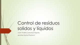Control de residuos solidos y líquidos