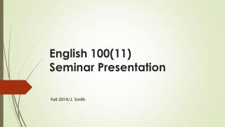 English 100(11)             Seminar  Presentation