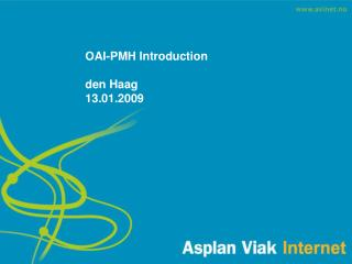 OAI-PMH Introduction den Haag  13.01.2009