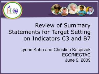 Review of Summary Statements for Target Setting  on Indicators C3 and B7