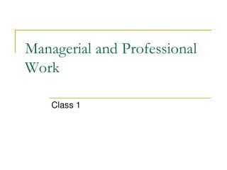 Managerial and Professional Work