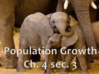 Population Growth Ch. 4 sec. 3