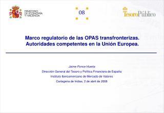 Marco regulatorio de las OPAS transfronterizas. Autoridades competentes en la Uni n Europea.