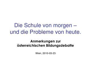 Die Schule von morgen –  und die Probleme von heute.