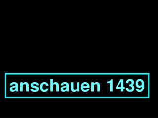 anschauen 1439