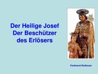 Der Heilige Josef Der Besch tzer des Erl sers