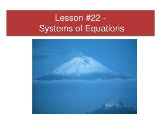 Lesson #22 -  Systems of Equations
