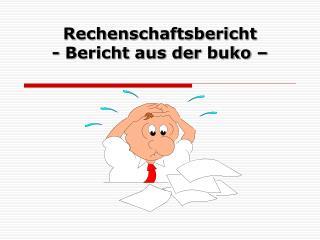 Rechenschaftsbericht - Bericht aus der buko –