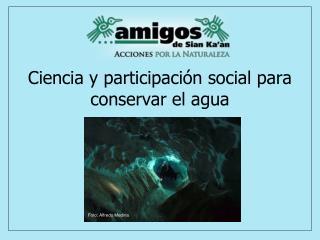 Ciencia y participación social para conservar el agua