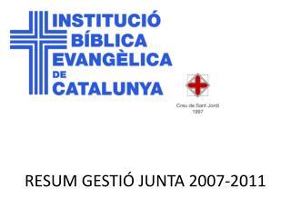 RESUM GESTI� JUNTA 2007-2011