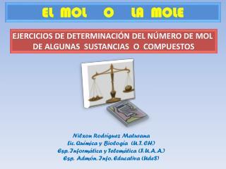 EL  MOL     O     LA  MOLE