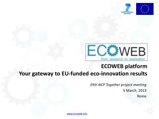ECOWEB  platform  Your  gateway to EU-funded eco-innovation results
