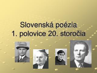 Slovenská poézia  1. polovice 20. storočia