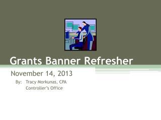 Grants Banner Refresher