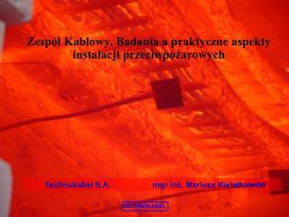Zespół Kablowy. Badania a praktyczne aspekty instalacji przeciwpożarowych