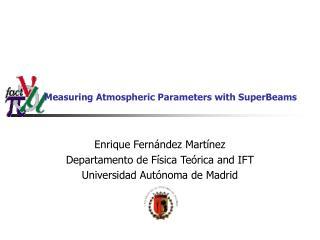 Measuring Atmospheric Parameters with SuperBeams